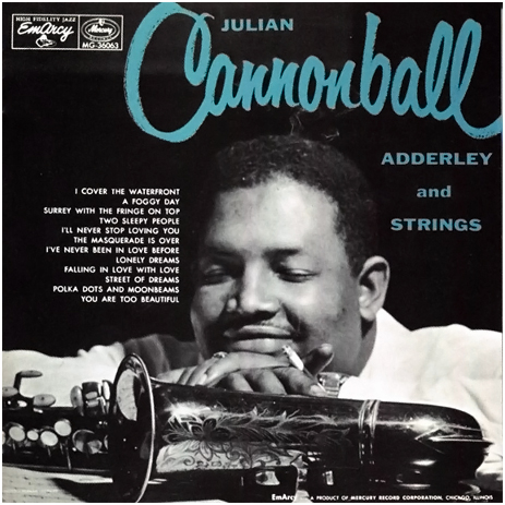 Cannonball Adderley and Strings [1955]