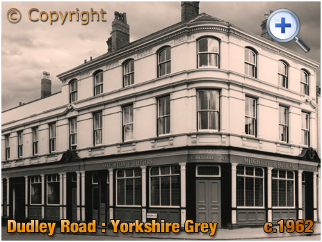 Birmingham : The Yorkshire Grey on the corner of Dudley Road and Winson Street at Winson Green [1962]