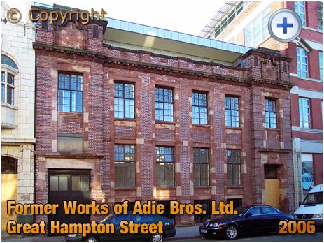 Birmingham : Former Works of Adie Bros. Ltd. in Great Hampton Street at Hockley [2006]