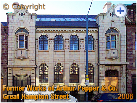Birmingham : Former Works of Arthur J. Pepper and Co. in Great Hampton Street at Hockley [2006]