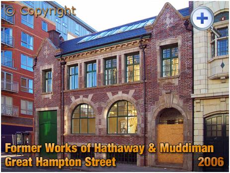 Birmingham : Former Works of Hathaway and Muddiman Ltd. in Great Hampton Street at Hockley [2006]