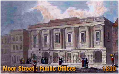 Public Offices on Moor Street by William Smith [1830]