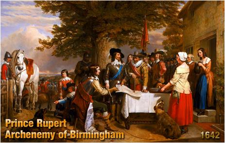 Prince Rupert of The Rhine : Archenemy of Birmingham [1642]