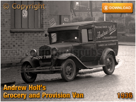 Birmingham : Andrew Holt's Ford Model B Grocery and Provision Van of Summer Lane in Park Street at Duddeston [1936]