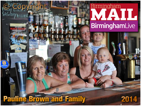 Birmingham : Pauline Brown and Family at The Barley Mow Inn at Ward End [2014]