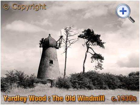 Birmingham : The Old Windmill at Yardley Wood [c.1930s]