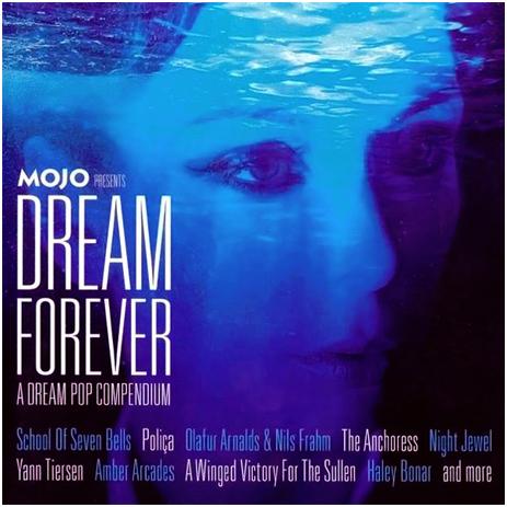 Mojo Presents Dream Forever : A Dream Pop Compendium [2016]