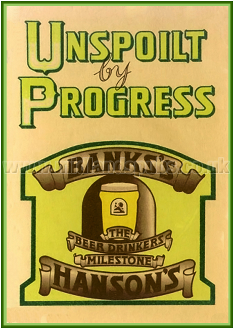 Banks's and Hanson's : Unspoilt By Progress