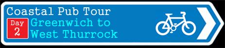 Coastal Pub Tour : Greenwich to West Thurrock