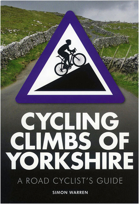 Cycling Climbs of Yorkshire by Simon Warren