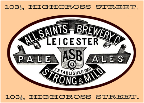 Advertisement for All Saints' Brewery at Highcross Street in Leicester
