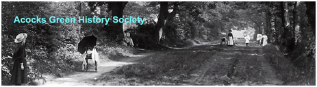 Click here to visit the Acock's Green History Society website