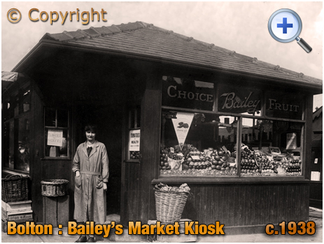 Shops and Shopping : Bailey's Greengrocery Kiosk at Bolton Market [c.1938]