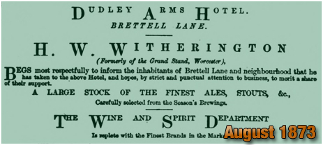 Advertisement by Herbert Witherington for the Dudley Arms Hotel on Brettell Lane at Amblecote [August 1873]