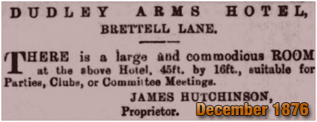 Advertisement by James Hutchinson for the Dudley Arms Hotel on Brettell Lane at Amblecote [December 1876]