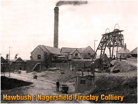 Hawbush : Nagersfield Fireclay Colliery [c.1905]