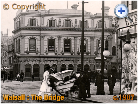 Walsall : London City and Midland Bank at The Bridge [c.1907]