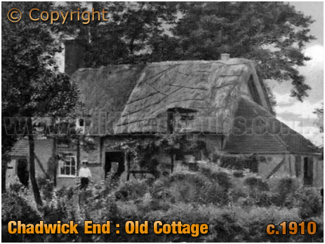 Chadwick End : Old Cottage [c.1910]
