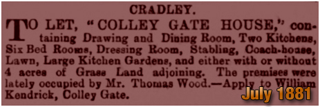 Cradley : Advertisement for Colley Gate House [July 1881]]