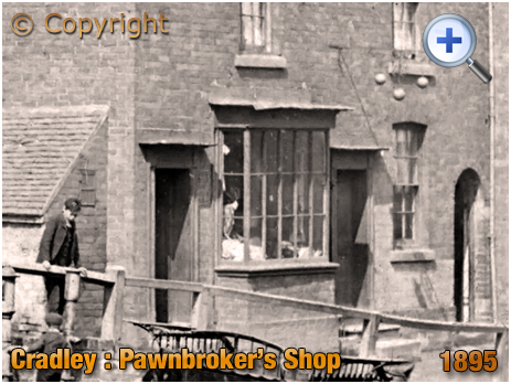 Cradley : Pawnbroker's Shop on the High Street [1895]